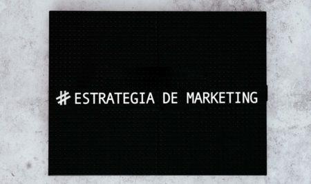 Estrategia de Marketing: ¿Qué es?