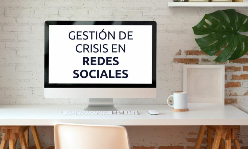 La gestión de crisis en redes sociales es un punto clave de la estrategia de redes sociales