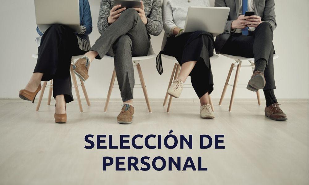 La selección de personal varía en función de la empresa y de sus objetivos