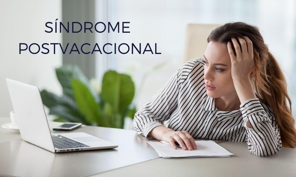 El síndrome postvacacional es un síndrome adaptativo
