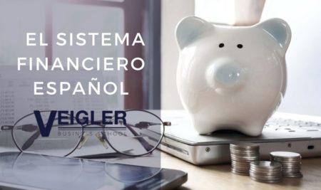 ¿Qué papel juega el Sistema Financiero Español?
