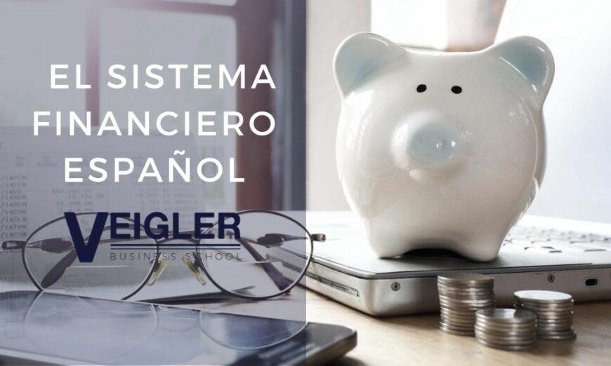 Te explicamos la estructura del sistema financiero español
