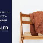 Descubre las características de la ropa sostenible