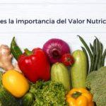 El valor nutricional indica la cantidad de energía y nutrientes de los alimentos