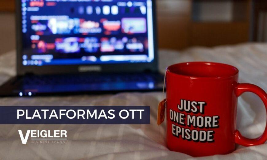 Las plataformas OTT son el futuro del entretenimiento
