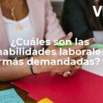 Habilidades laborales y sociales más demandadas